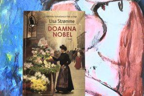 Doamna Nobel, de Lisa Strømme: O Galatee imperfectă și posteritatea unui crez