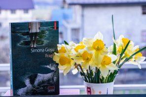 Despre liniștea și calmul instalării sentimentului de nefericire: Fragil, de Simona Goșu