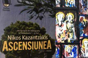 Jocul ideilor și izbăvirea prin artă. Istoria care nu iartă și omul care creează: Ascensiunea, de Nikos Kazantzakis