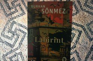 Despre acum și atunci sau Între trecut și istorie: Labirint, de Burhan Sönmez